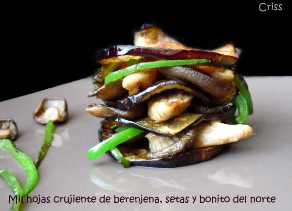 "Crispy millefeuille with aubergine, oyster mushrooms and White Tuna (Albacore) ""Cogote"" Fillets"